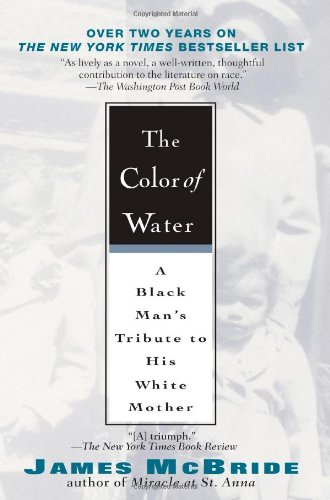 The Color of Water: A Black Man's Tribute to His White Mother: McBride, James