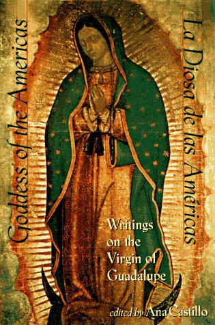 Goddess of the Americas / La Diosa de Las Americas: Writings on the Virgin of Guadalupe: ...