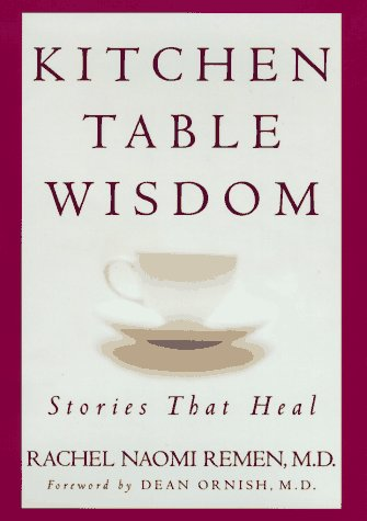 Kitchen Table Wisdom: Remen, Rachel Naomi