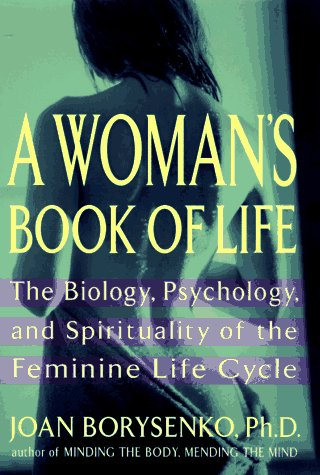 9781573220439: A Woman's Book of Life: The Biology, Psychology, and Spirituality of the Feminine Life Cycle