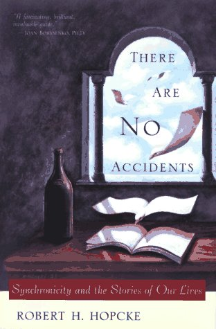 9781573220538: There Are No Accidents: Synchronicity and the Stories of Our Lives