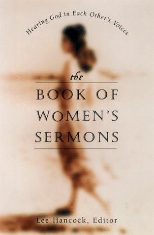 The Book of Women's Sermons: Hearing God in Each Other's Voices.