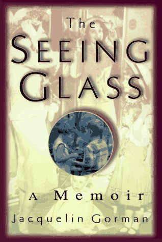 The Seeing Glass: Gorman, Jacquelin