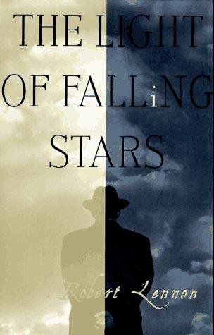 The Light of Falling Stars.: Lennon, J Robert