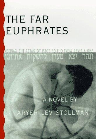 The Far Euphrates: Aryeh Lev Stollman