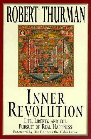 Inner Revolution: Life, Liberty, and the Pursuit of Real Happiness: Thurman, Robert A. F.
