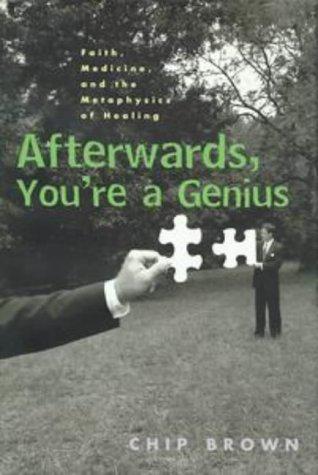 9781573221139: Afterwards, You're a Genius