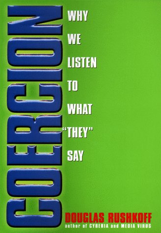 9781573221153: Coercion: Why We Listen to What