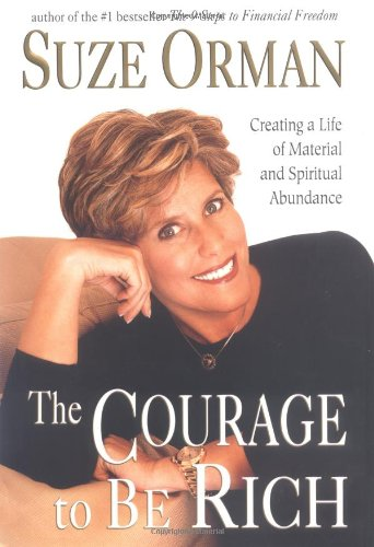 9781573221252: The Courage to be Rich: Creating a Life of Spiritual and Material Abundance