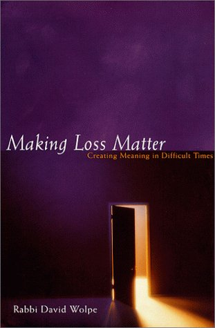 MAKING LOSS MATTER: CREATING MEANING in DIFFICULT TIMES; .Signed. *: WOLPE, David J.