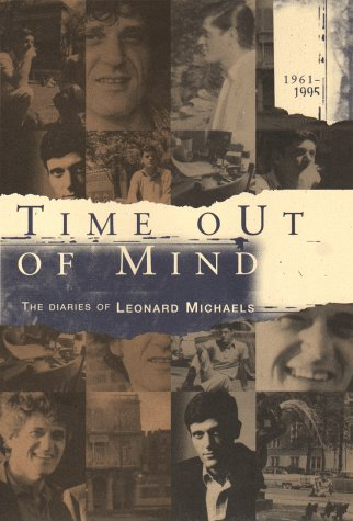 9781573221429: Time out of Mind: The Diaries of Leonard Michaels, 1961-1995