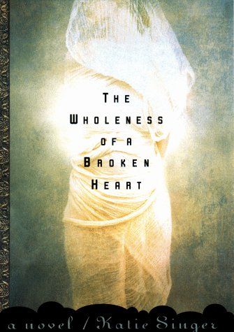 The Wholeness of a Broken Heart: Singer, Katie