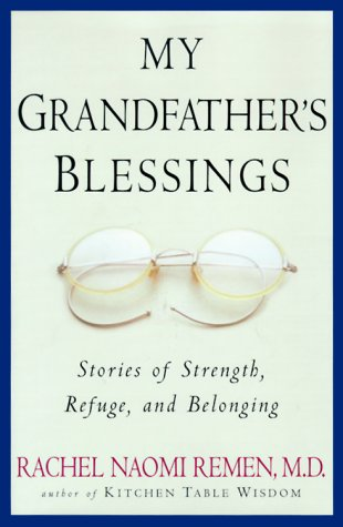 9781573221504: My Grandfather's Blessings: Stories of Strength, Refuge, and Belonging