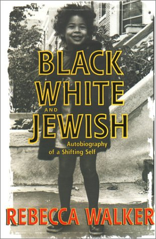 BLACK WHITE AND JEWISH Autobiography of a Shifting Self. (Signed)