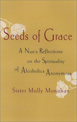 9781573221757: Seeds of Grace: A Nun's Reflections on the Spirituality of Alcoholics Anonymous