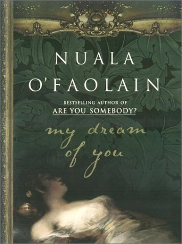 My Dream of You.: O'FAOLAIN, Nuala.