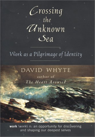 9781573221788: Crossing the Unknown Sea: Work As a Pilgrimage of Identity