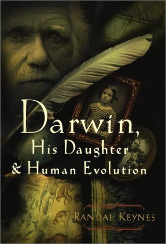 Darwin, His Daughter, and Human Evolution: Keynes, Randal