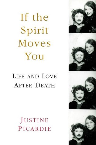 If the Spirit Moves You: Love and: Picardie, Justine