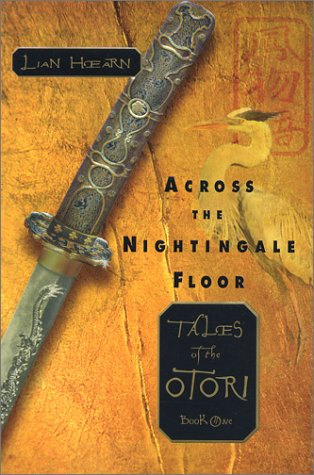 Across the Nightingale Floor (Tales of the: Lian Hearn
