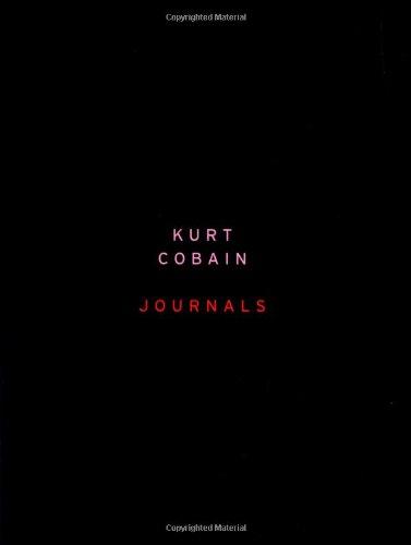 Journals: Cobain, Kurt; Grau, Julie (editor)