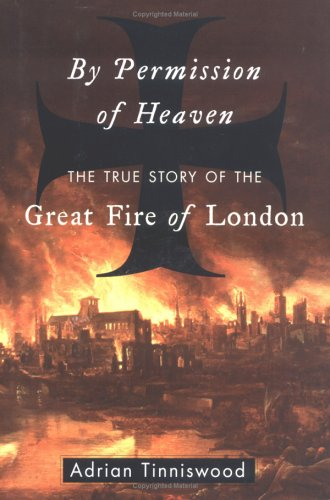 9781573222440: By Permission of Heaven: The True Story of the Great Fire of London