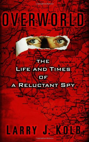 Overworld: The Life and Times of a Reluctant Spy
