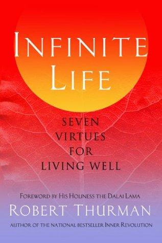 9781573222679: Infinite Life: Seven Virtues for Living Well