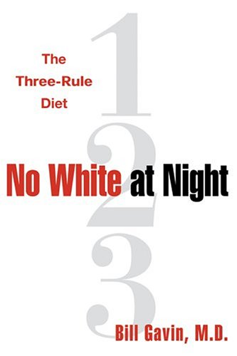 No White at Night : The Three-Rule Diet: Gavin, Bill