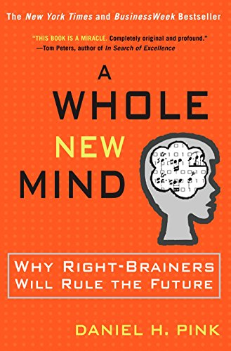 9781573223089: A Whole New Mind: Moving from the Information Age to the Conceptual Age