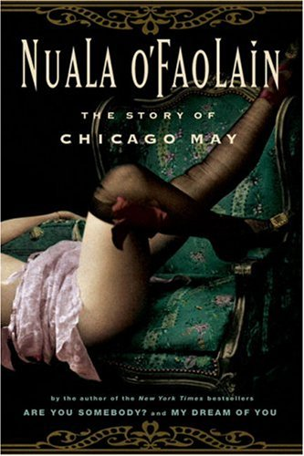 The Story of Chicago May: O'Faolain, Nuala