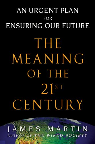 9781573223232 the meaning of the 21st century a vital blueprint 9781573223232 the meaning of the 21st century a vital blueprint for ensuring our future malvernweather Choice Image