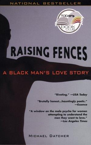 9781573223300: Raising Fences: A Black Man's Love Story (Today Show Book Club #4)