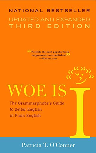 9781573223317: Woe is I: The Grammarphobe's Guide to Better English in Plain English, 3rd Edition