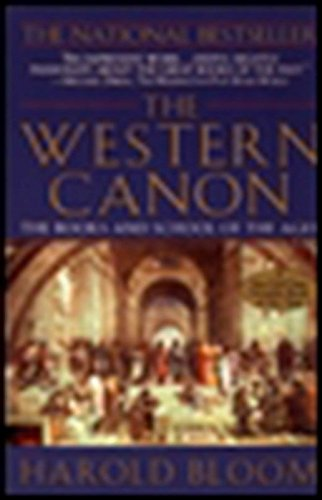 The Western Canon: The Books and School of the Ages: Bloom, Harold