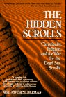 9781573225694: The Hidden Scrolls: Christianity, Judaism, & the War for the Dead Sea Scrolls