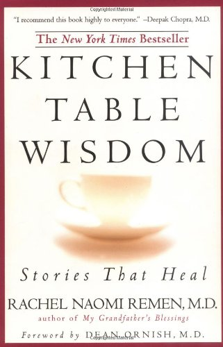 Kitchen Table Wisdom: Stories That Heal: Remen, Rachel Naomi
