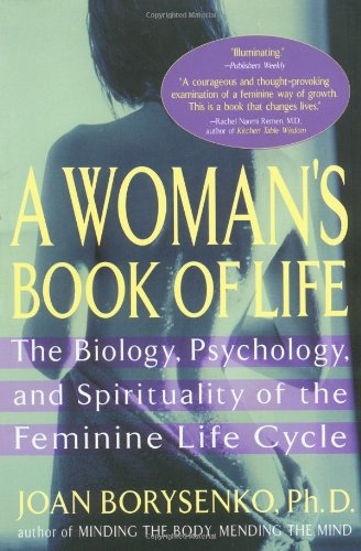 9781573226516: A Woman's Book of Life: The Biology, Psychology, and Spirituality of the Feminine Life Cycle