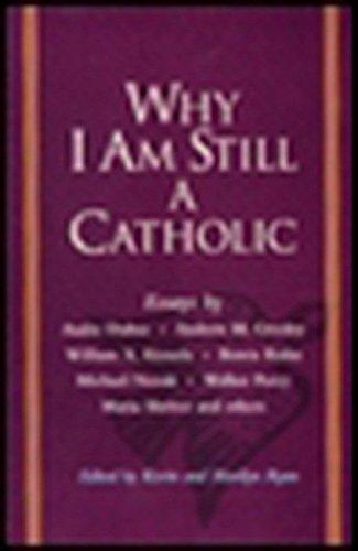 Why I Am Still a Catholic: Essays: Ryan, Kevin &