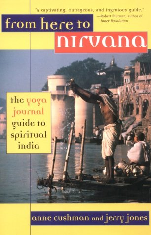 9781573227155: From Here to Nirvana: The Yoga Journal Guide to Spiritual India