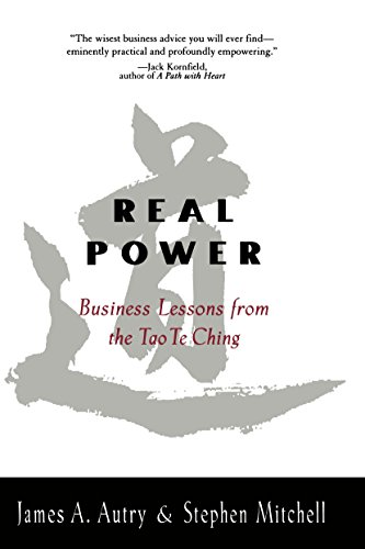 Real Power: Business Lessons from the Tao: James A. Autry,