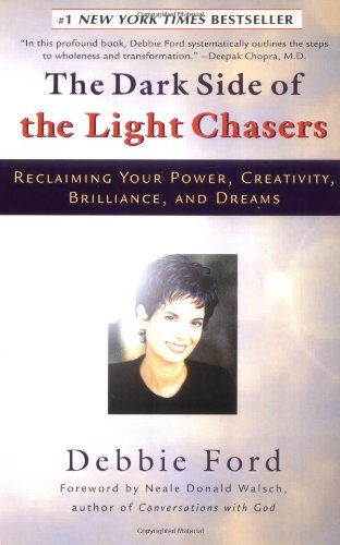 9781573227353: The Dark Side of the Light Chasers: Reclaiming Your Power, Creativity, Brilliance, and Dreams