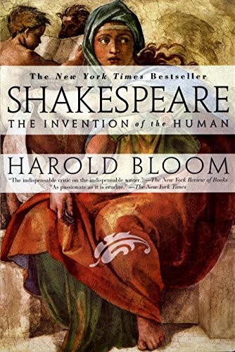 Shakespeare: The Invention of the Human: Harold Bloom