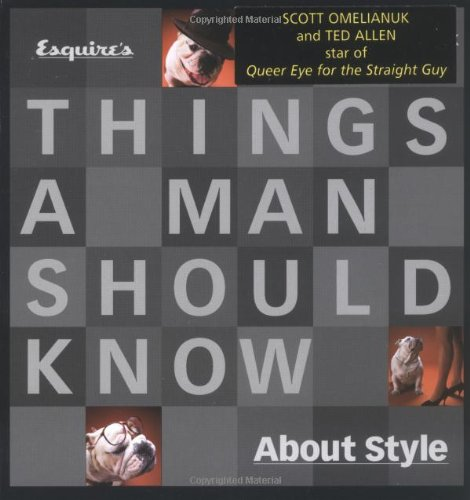 9781573227636: Esquire's Things a Man Should Know About Style