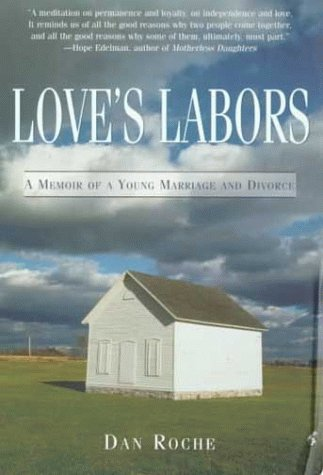 9781573227759: Love's Labors: A Memoir of a Young Marriage and Divorce