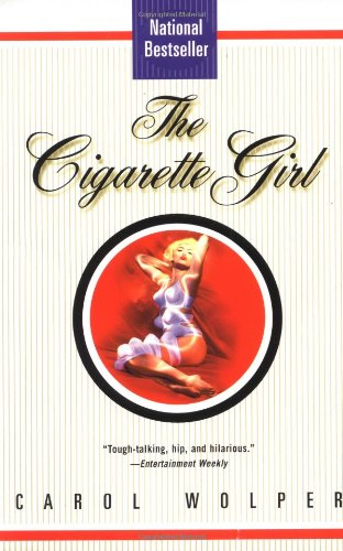 The Cigarette Girl: A Novel: Wolper, Carol