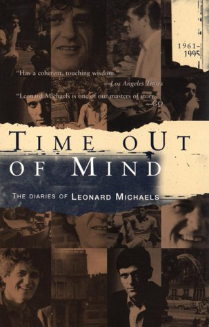 9781573228190: Time out of Mind: The Diaries of Leonard Michaels, 1961-1995