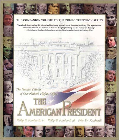 9781573228329: The American President : The Human Drama of Our Nation's Highest Office