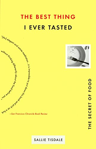 9781573228534: Best Thing I Ever Tasted: The Secret of Food