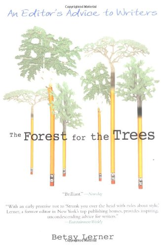 The Forest for the Trees: An Editor's: Betsy Lerner